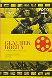 Glauber Rocha. Cinema, Estética e Revolução - Volume 6. Coleção Foco