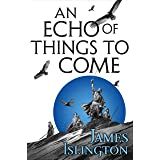 An Echo of Things to Come (The Licanius Trilogy Book 2)