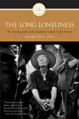 The Long Loneliness: The Autobiography of the Legendary Catholic Social Activist Kindle Edition