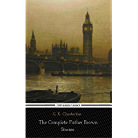 The Complete Father Brown Stories (Centaurus Classics)
