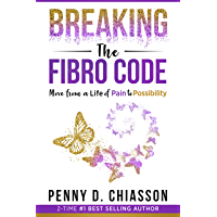 Breaking the Fibro Code: Move from a Life of Pain to Possibility