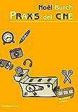 Praxis del cine. Edición revisada (Arte/ Cine)