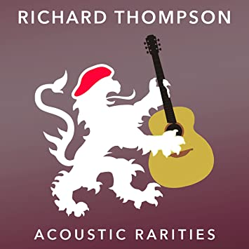 Resultado de imagen de Richard Thompson Acoustic Rarities
