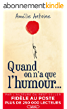 Quand on n'a que l'humour...