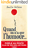 Quand on n'a que l'humour... (French Edition)