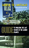 Sarria to Santiago: A Guide to Walking the last 100km of the Camino Frances (MM3 Camino Guides Book 1) (English Edition)