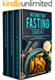 Intermittent Fasting: 3 Books in 1 - Intermittent Fasting for Beginners & Weight Loss + 30 Day Challenge + Intermittent Fasting & Keto Diet