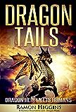Dragon Tails: Dragon heir meets humans
