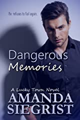 Dangerous Memories (A Lucky Town Novel Book 2) Kindle Edition