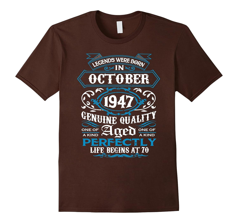 70th Birthday Gift Shirt, Legends Were Born In October 1947-FL