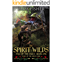 The Spirit Wilds: Magic of the Green Sage (Fall of the Sages Book 1)