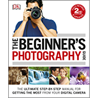 The Beginner's Photography Guide: The Ultimate Step-by-Step Manual for Getting the Most from Your Digital Camera book cover