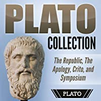 Plato Collection: The Republic, the Apology, Crito, and Symposium