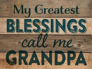 P. Graham Dunn My Greatest Blessings Call Me Grandpa 6 x 8 Wood Plank Design Wall Box Sign