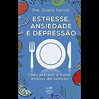 Estresse, ansiedade e depressão: Como prevenir e tratar através da nutrição