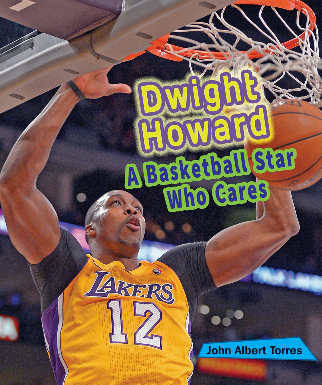 Dwight Howard: A Basketball Star Who Cares (Sports Stars Who Care)