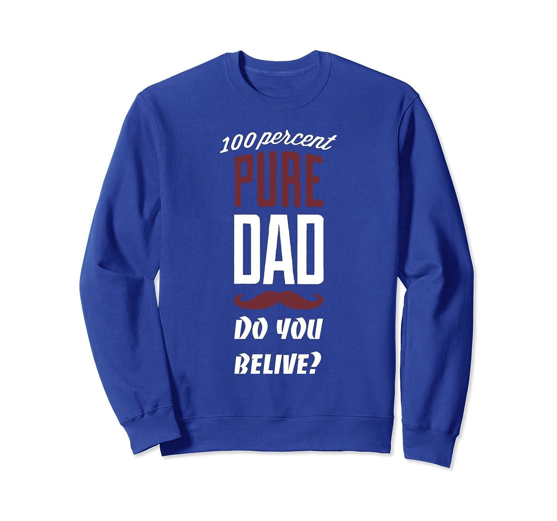 100 PERCENT PURE DAD SweatShirt-anz