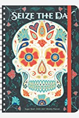 "Sugar Skull 2020 - 2021 On-the-Go Weekly Planner: 17-Month Calendar with Pocket (Aug 2020 - Dec 2021, 5"" x 7"" closed): Seize the Day Calendar"