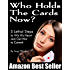 Who Holds The Cards Now? 5 Lethal Steps to Win His Heart and Get Him to Commit (Relationship and Dating Advice for Women Book 1)
