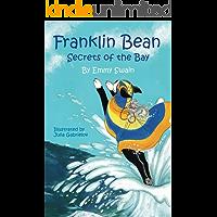 Franklin Bean Secrets of the Bay (Franklin Bean Superhero Series Book 2)