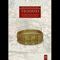 Teodato  : La caduta del regno ostrogoto d'Italia
