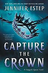 Capture the Crown (A Gargoyle Queen Novel Book 4) Kindle Edition