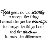 God grant me the serenity to accept the things I cannot change the courage to change the things I can and the wisdom. religio