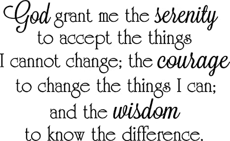 God grant me the serenity to accept the things I cannot change the courage  to change the things I can and the wisdom. religious Vinyl Wall Decal Decor  ...