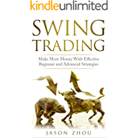 Swing Trading: Make More Money With Effective Beginner and Advanced Strategies