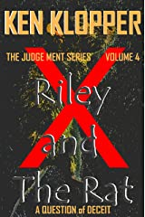 Riley and The Rat: A Question of Deceit (The Judge Ment Series Book 4)