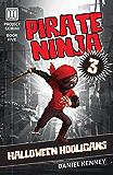 Pirate Ninja 3: Halloween Hooligans (Project Gemini Book 5)