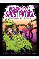 Escape from the Roller Ghoster (Desmond Cole Ghost Patrol Book 11) Kindle Edition