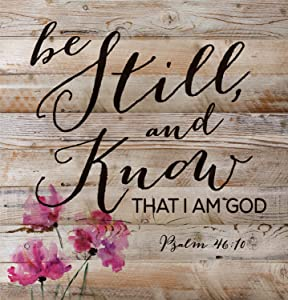 P. GRAHAM DUNN Be Still and Know That I Am God Psalm 46:10 12 x 12 inch Pine Wood Plank Wall Sign Plaque