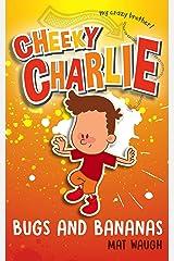 Cheeky Charlie: Bugs and Bananas Kindle Edition
