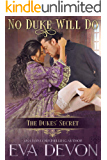 No Duke Will Do (The Duke's Secret Book 7)