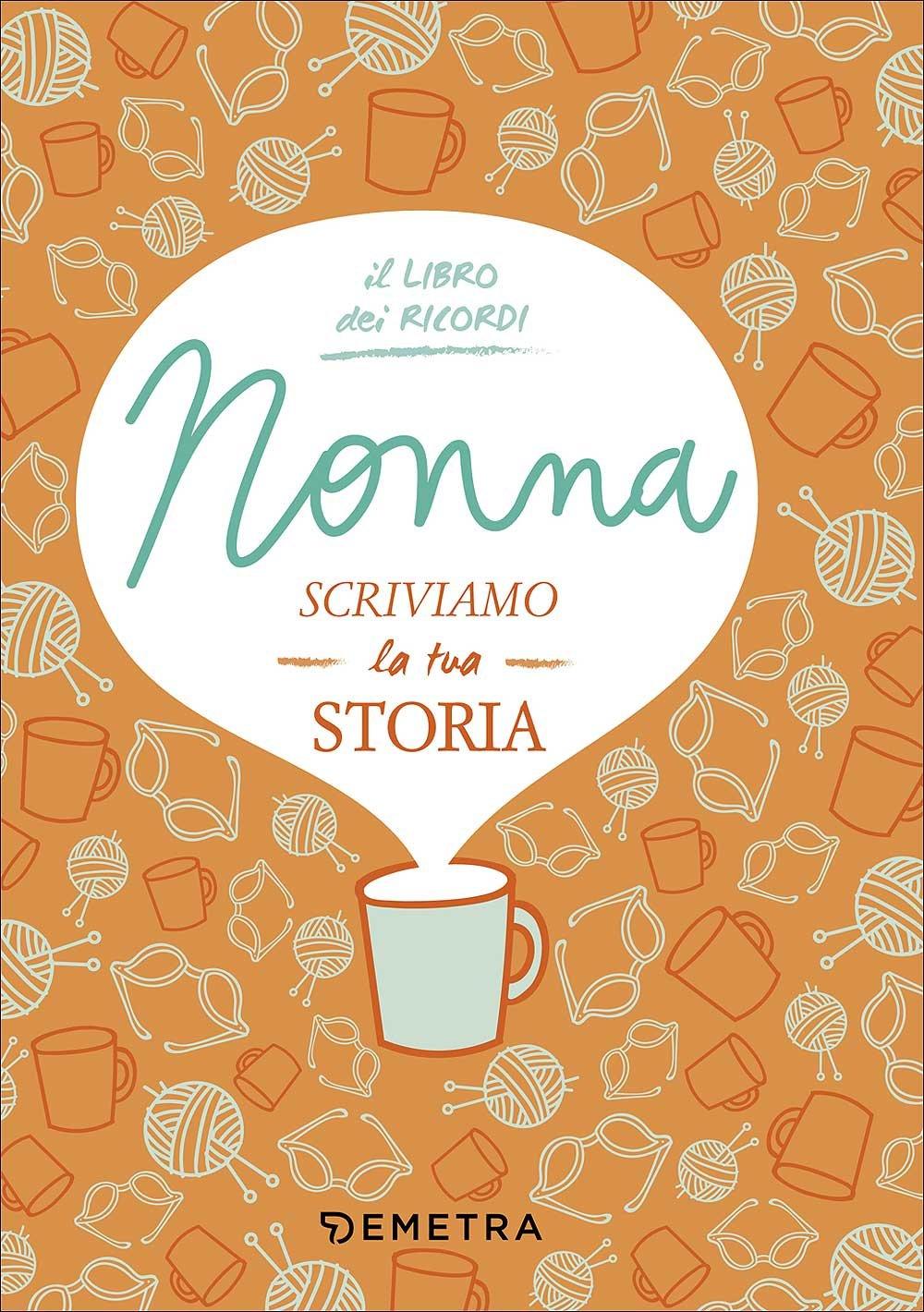 Nonna, scriviamo la tua storia: 1 Copertina rigida – 20 set 2017 Paola Gerevini Demetra 8844048930 Altra non illustrata