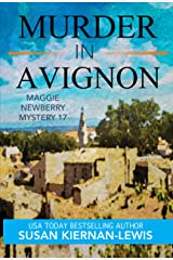 Murder in Avignon (The Maggie Newberry Mysteries Book 17) Kindle Edition