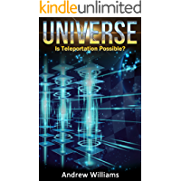 Universe: Is Teleportation Possible? (English Edition)