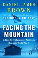 Facing the Mountain: A True Story of Japanese American Heroes in World War II Kindle Edition