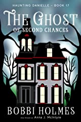 The Ghost of Second Chances (Haunting Danielle Book 17) Kindle Edition