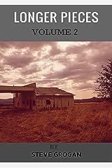 Longer Pieces, Volume Two Kindle Edition