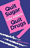 Eat It Later: Quit Sugar Like Addicts Quit Drugs: Mastering Self Control & The Slimming Power Of Postponement