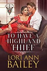 To Have a Highland Thief (Wicked Highland Misfits Book 1) Kindle Edition