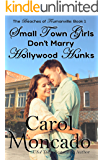 Small Town Girls Don't Marry Hollywood Hunks: A Small Town Christian Romance (The Beaches of Trumanville Book 1)