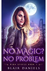 No Magic? No Problem (Kira Steele Book 1) Kindle Edition