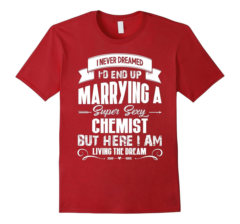 CHEMIST tshirt i love my super sexy CHEMIST-TD