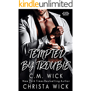 Tempted By Trouble: Bossy Billionaire Dom / Enemies-to-Lovers Office Romance (Hot Alpha Nights Book 3)