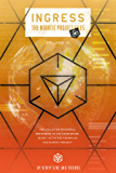 Ingress: The Niantic Project Files, Volume 3 (Ingress -The Niantic Project Files) (English Edition)