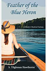 Feather of the Blue Heron: A Modern Mystical Fantasy (Modern Fantasies Series Book 1) Kindle Edition