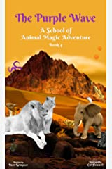 The Purple Wave: A School of Animal Magic Adventure -- Book 4 Kindle Edition